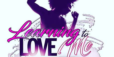 5th Annual Learning To Love Me! Women's Conference tickets