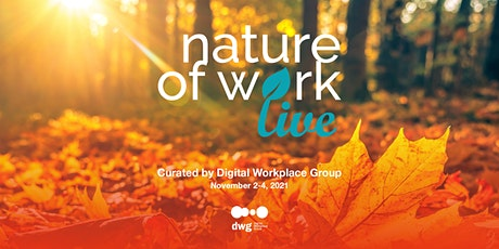 Nature of Work Live, curated by Digital Workplace Group tickets