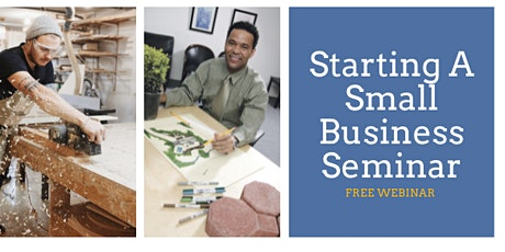 Starting A Small Business Seminar - October 19th, 2021 tickets