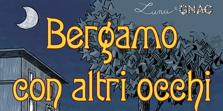 Bergamo con Altri Occhi biglietti