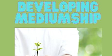 Developing Mediumship tickets