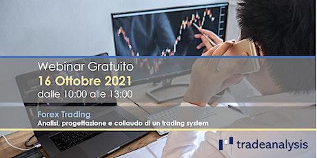 Forex Trading - Analisi, progettazione e collaudo di un trading system biglietti