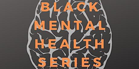 Black Mental Health Series tickets