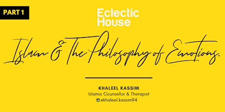 Emotional Mastery  part 1 - Islam & The Philosophy of Emotions tickets
