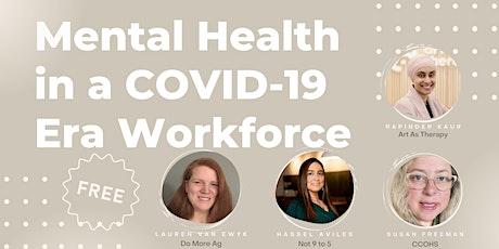Mental Health in a COVID-19 Era Workforce tickets
