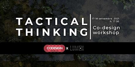 Tactical Thinking | Co-design workshop biglietti