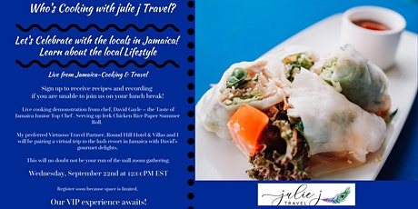 Cooking & Travel- Live from Jamaica. Not your usual lunch and learn. tickets