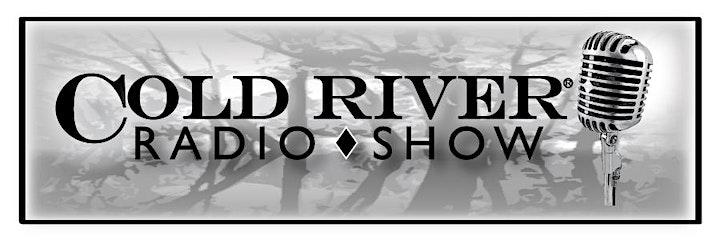 The Cold River Radio Show 9th Anniversary Celebration! image