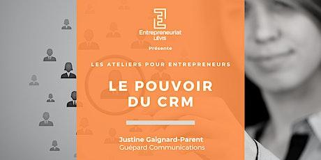 Le pouvoir du CRM | Par Justine Gaignard-Parent de Guépard Communications billets