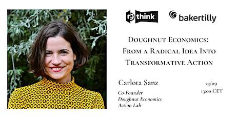 Doughnut Economics: From a Radical Idea into Transformative Action tickets