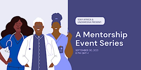 1Day Africa & UNZAMEDSA's Mentorship Series: Launch Event tickets