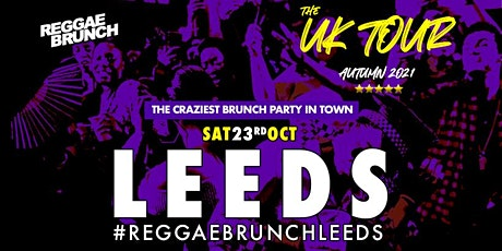 The Reggae Brunch - Sat 23 Oct  LEEDS  UK Tour tickets