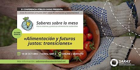 """Tercer evento virtual: """"Alimentación y futuros justos: Transiciones"""" entradas"""