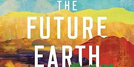 The Future Earth: Book Discussion tickets