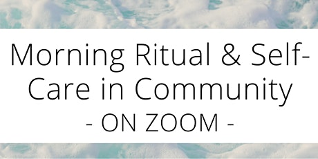 Morning Ritual and Self-Care in Community tickets