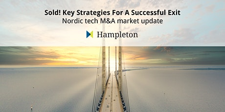 Sold! Key Strategies For A Successful Exit - Nordic tech M&A market update tickets