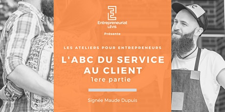 L'ABC du service au client (partie 1) par Signé Maude Dupuis tickets