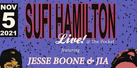 The Pocket Presents: Sufi Hamilton w/ Jia and Jesse Boone tickets