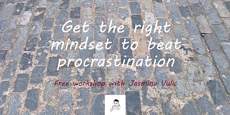 Get the right mindset to beat procrastination tickets