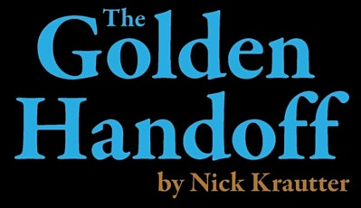 The Golden Handoff - Buy and Sell an Agent's Real Estate Business tickets