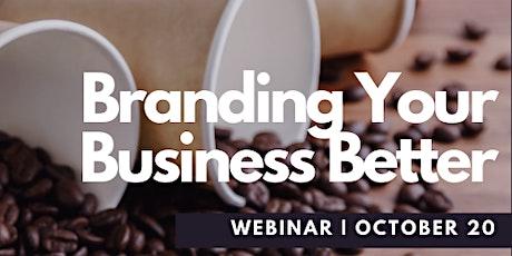 Branding Your Business Better Webinar - October 20th, 2021 tickets