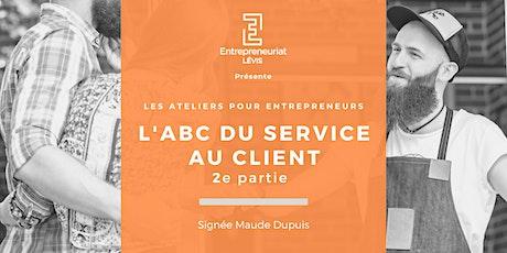 L'ABC du service au client (partie 2) par Signé Maude Dupuis billets