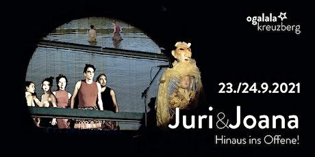 Juri&Joana - Hinaus ins Offene! Tickets