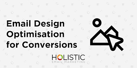 Email Design Optimisation for Conversions Course tickets