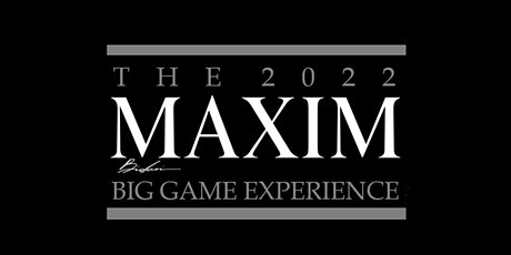2022 Maxim Super Bowl Party - Official Tickets and VIP Services tickets