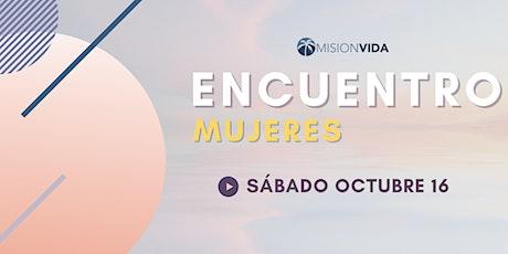 Encuentro Mujeres Octubre 16 - Mision Vida tickets