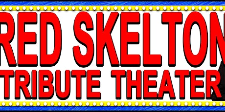 Red Skelton Tribute Show tickets
