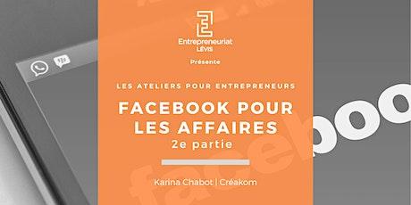 Facebook pour les affaires - Deuxième partie | Par Karina Chabot de Créakom billets