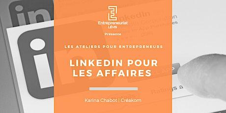 LinkedIn pour les affaires | Par Karina Chabot de Créakom billets