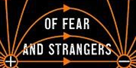 Of Fear and Strangers:A History of Xenophobia tickets