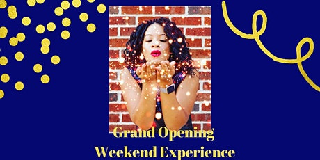 Copy of Grand Opening Weekend Experience tickets