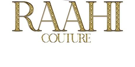 Raahi Couture Birmingham Trunk Show tickets