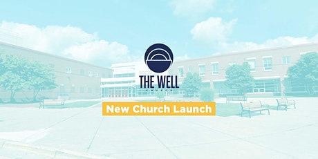 The Well Church Launch Sunday tickets