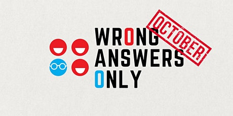 Wrong Answers Only (October) tickets
