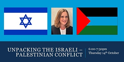Unpacking the Israeli – Palestinian conflict