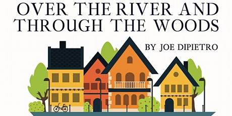 Over the River and Through the Woods Play tickets