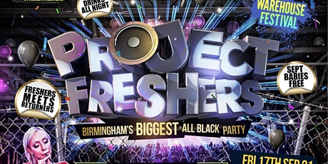 PROJECT FRESHERS - Birmingham's Biggest All Black Party Returns! tickets