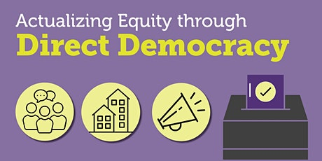 Actualizing Equity through Direct Democracy tickets