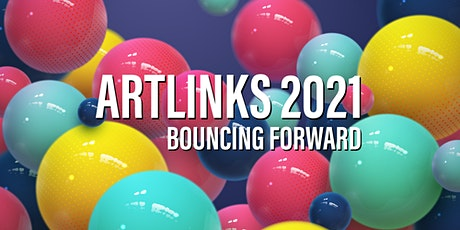 ArtLinks 2021: Bouncing Forward tickets