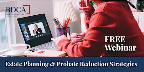 Free Webinar: Estate Planning & Probate Reduction Strategies tickets