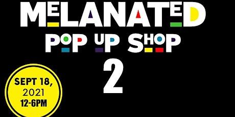 Melanated POP-UP  Shop #2 tickets