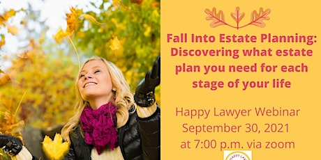 Fall Into Estate Planning:  The Right Estate Plan for Every Life Stage tickets