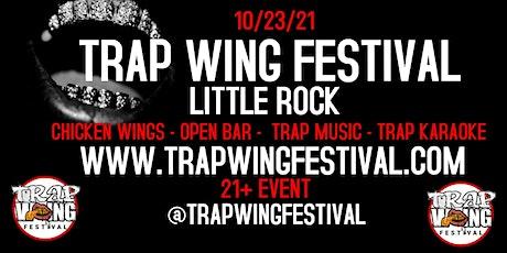 Trap Wing Festival Little Rock tickets