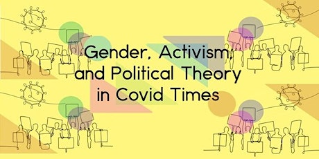Gender, Activism, and Political Theory in Covid Times billets