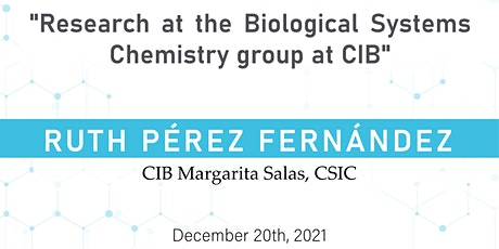 Research at the Biological Systems Chemistry group at CIB. entradas