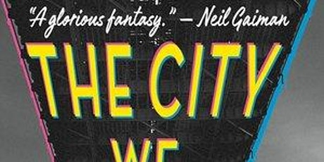 Outer Limits Book Discussion: The City We Became tickets